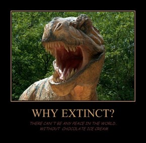 WHY EXTINCT?