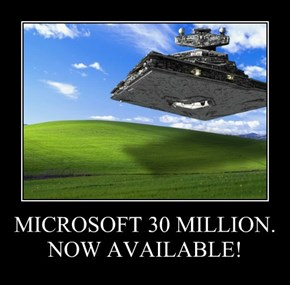 MICROSOFT 30 MILLION. NOW AVAILABLE!