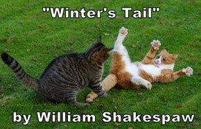 """Winter's Tail""   by William Shakespaw"