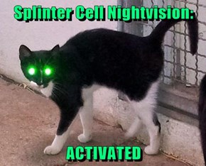 Splinter Cell Nightvision:  ACTIVATED
