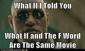 What If I Told You   What If and The F Word Are The Same Movie