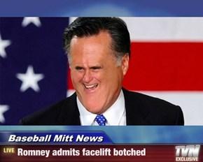 Baseball Mitt News - Romney admits facelift botched