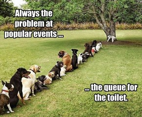 Always the problem at popular events ...