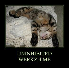 UNINHIBITED   WERKZ 4 ME