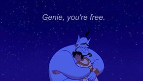 Genie, you're free.