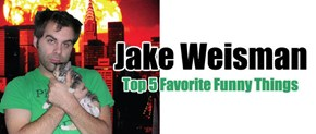 My Top Five Funny Things: Comedian Jake Weisman