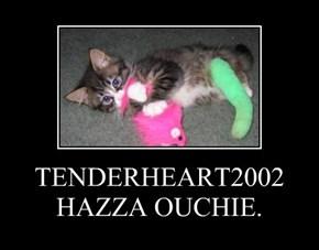 TENDERHEART2002 HAZZA OUCHIE.