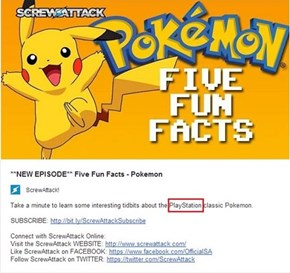 Fact #6 -- Pokemon was on the Playstation