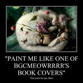 """PAINT ME LIKE ONE OF BGCMEOWRRRR'S BOOK COVERS"""
