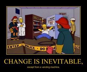 CHANGE IS INEVITABLE,