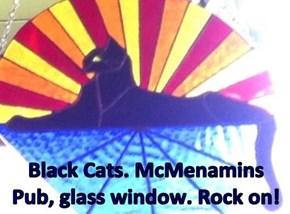 Black Cats. McMenamins Pub, glass window. Rock on!