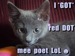 I *GOT* red  DOT         mee  poet  LoL ☻