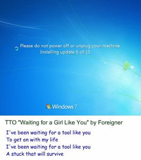 """Waiting For Updating"" (TTO ""Waiting for a Girl Like You"" by Foreigner)"