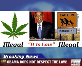 Breaking News - OBAMA DOES NOT RESPECT THE LAW!