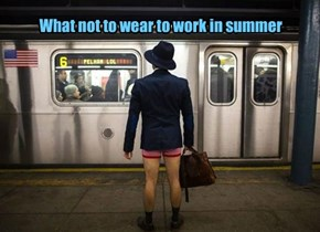 What not to wear to work in summer