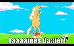 Jaaaames Baxter!