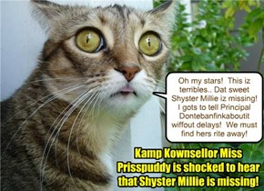 Tillie informs Kamp Kownsellor Miss Prisspuddy that her bestest friend Millie is now missing..