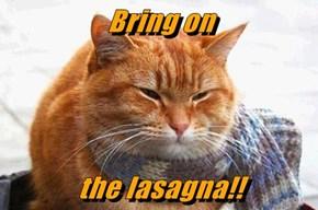 Bring on  the lasagna!!