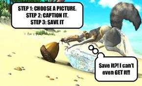 Poor Scrat!