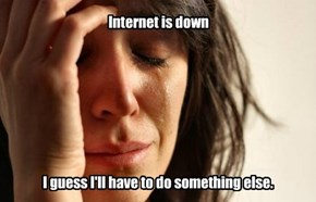 Internet is down