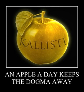 AN APPLE A DAY KEEPS THE DOGMA AWAY