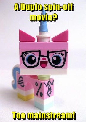 A Duplo spin-off movie?  Too mainstream!