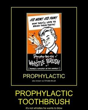 PROPHYLACTIC TOOTHBRUSH