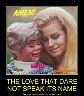 THE LOVE THAT DARE NOT SPEAK ITS NAME