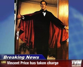 Breaking News - Vincent Price has taken charge