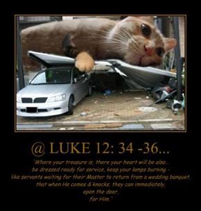 @ LUKE 12: 34 -36...