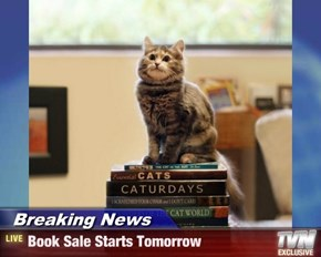 Breaking News - Book Sale Starts Tomorrow