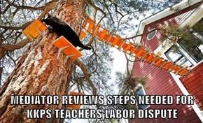 MEDIATOR REVIEWS STEPS NEEDED FOR KKPS TEACHERS LABOR DISPUTE