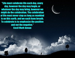Celebrate life...