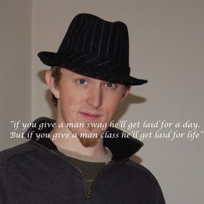 If You Give a Man a Fedora, He'll Get Laid Instantly