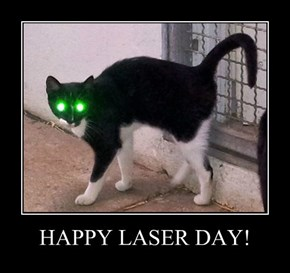 HAPPY LASER DAY!