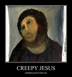 CREEPY JESUS
