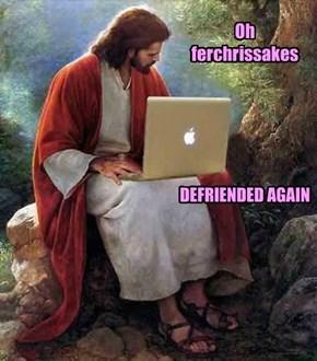 Defriended agains...