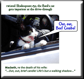 twisted Shakespeare #32: the Bard's cat gets impatient at the drive-through