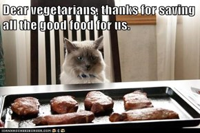 Dear vegetarians, thanks for saving all the good food for us.