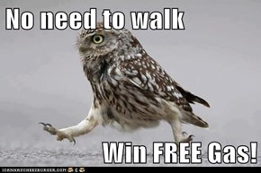 No need to walk  Win FREE Gas!