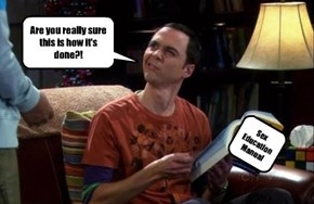 The Big Bang Theory's Sheldon may be a brain, but there's still a lot he doesn't know.