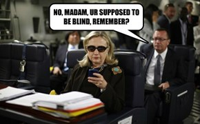 NO, MADAM, UR SUPPOSED TO BE BLIND, REMEMBER?