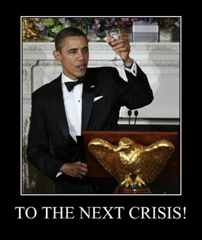 TO THE NEXT CRISIS!