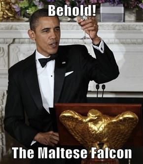 Behold!  The Maltese Falcon