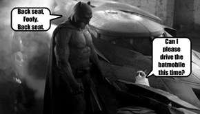 Can I please drive the batmobile this time?