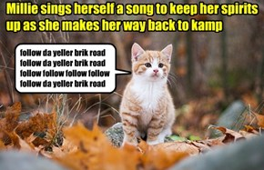 Millie sings herself a song to keep her spirits up as she makes her way back to kamp
