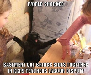 WORLD SHOCKED  BASEMENT CAT BRINGS SIDES TOGETHER IN KKPS TEACHERS LABOUR DISPUTE