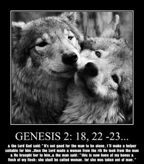 GENESIS 2: 18, 22 -23...