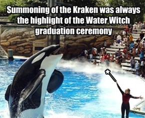 Summoning of the Kraken was always the highlight of the Water Witch graduation ceremony
