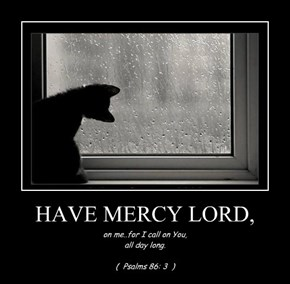 HAVE MERCY LORD,